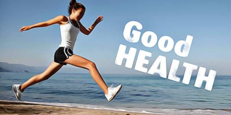Good Health: Benefits, Tips, Science facts