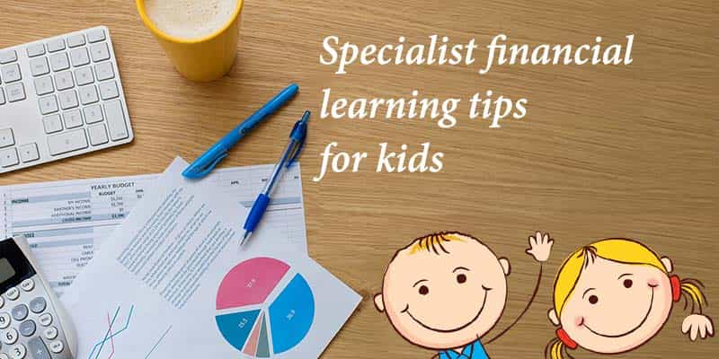 5 Special financial learning that parents must give their kids for a better future.