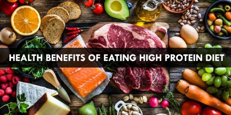 Health Benefits of Eating High Protein Diet